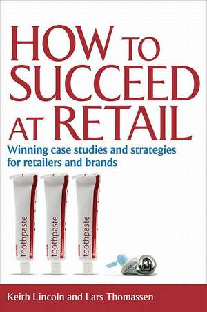 How to Succeed at Retail de Keith Lincoln