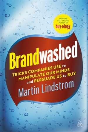 Brandwashed de Martin Lindstrom