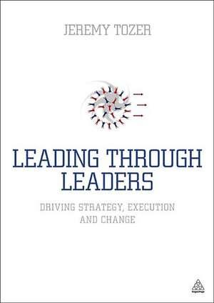 Leading Through Leaders de Jeremy Tozer