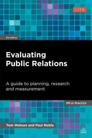 Evaluating Public Relations de Tom Watson