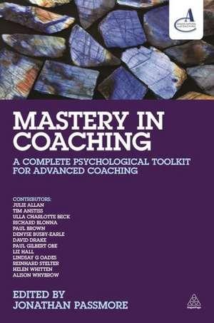Mastery in Coaching de Jonathan Passmore