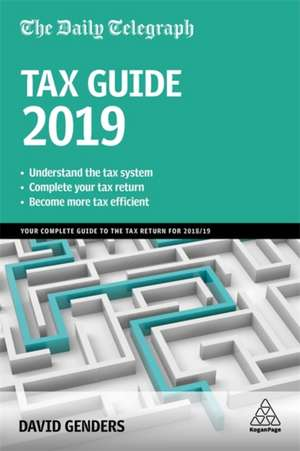The Daily Telegraph Tax Guide 2019: Your Complete Guide to the Tax Return for 2018/19 de David Genders