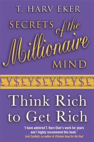 Secrets Of The Millionaire Mind de T. Harv Eker