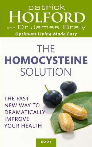Holford, P: The Homocysteine Solution de Dr James Braly
