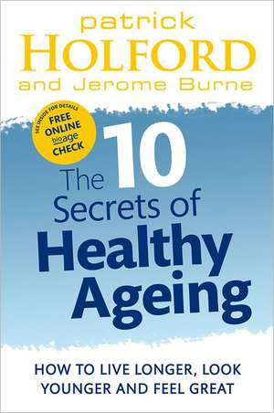 The 10 Secrets Of Healthy Ageing de Patrick Holford
