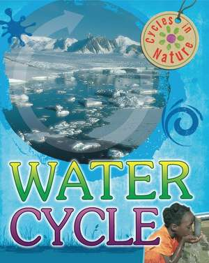 Cycles in Nature: Water Cycle imagine