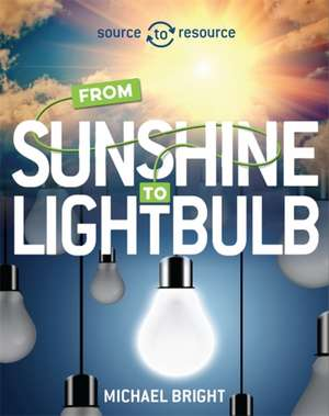 Solar: From Sunshine to Light Bulb