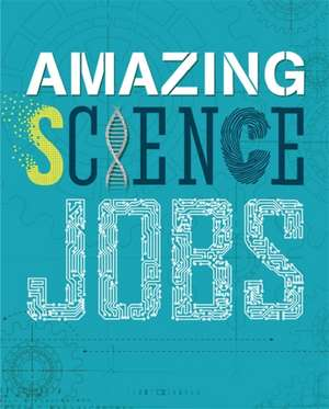 Amazing Jobs: Science de Colin Hynson