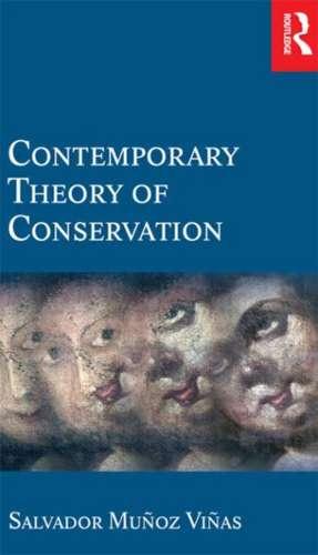 Contemporary Theory of Conservation de Salvador Munoz-Vinas