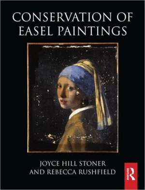 Conservation of Easel Paintings de Joyce Hill Stoner