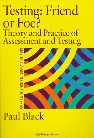 Testing:  Theory and Practice of Assessment and Testing de P. J. Black