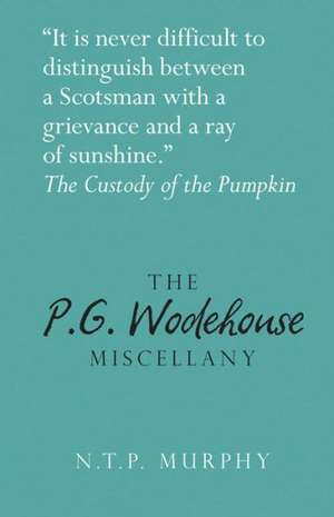 The P.G. Wodehouse Miscellany de N. T. P. Murphy