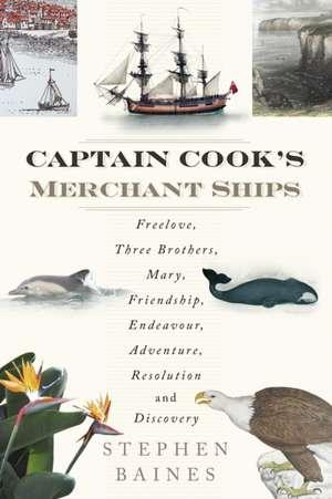 Captain Cook's Merchant Ships de Stephen Baines