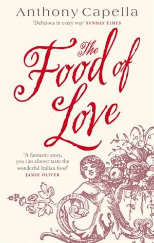 The Food Of Love de Anthony Capella