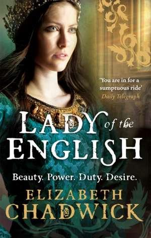 Lady Of The English de Elizabeth Chadwick