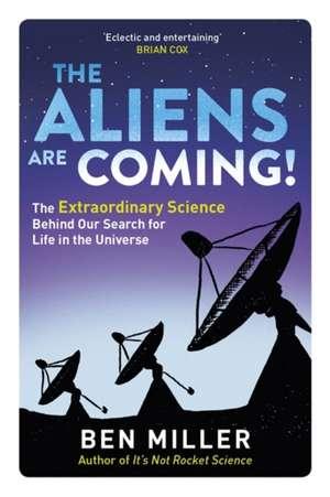 The Aliens Are Coming! de Ben Miller