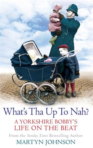 What's Tha Up To Nah? de Martyn Johnson