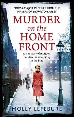 Murder on the Home Front de Molly Lefebure