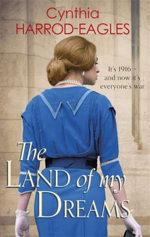 The Land of My Dreams de Cynthia Harrod-Eagles