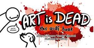Art Is Dead: The Asdf Book de Thomas Ridgewell