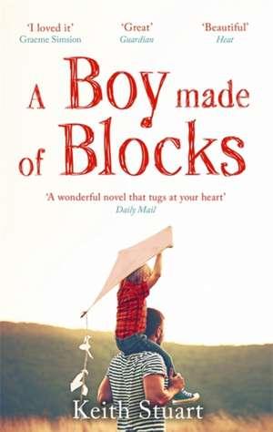 A Boy Made of Blocks de Keith Stuart