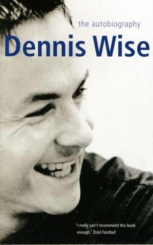 Dennis Wise Autobiography