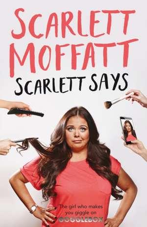 Scarlett Says de Scarlett Moffatt