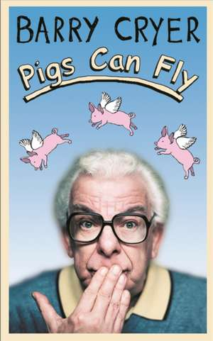 Pigs Can Fly Rev/e