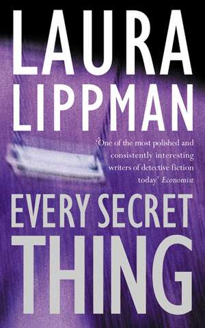 Every Secret Thing de Laura Lippman