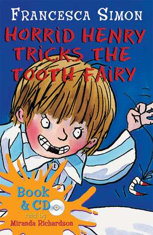 Horrid Henry Tricks the Tooth Fairy de Francesca Simon