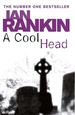 A Cool Head de Ian Rankin