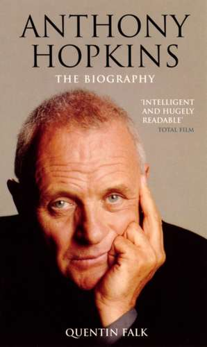 Anthony Hopkins:  The Biography de Quentin Falk