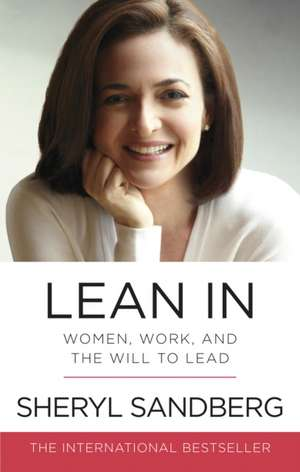 Lean In: Women, Work, and the Will to Lead de Sheryl Sandberg