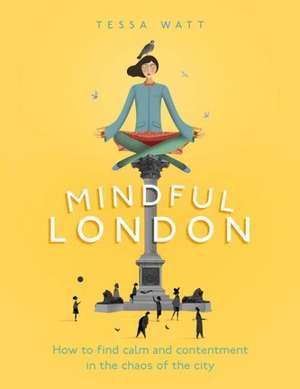 Mindful London de Tessa Watt