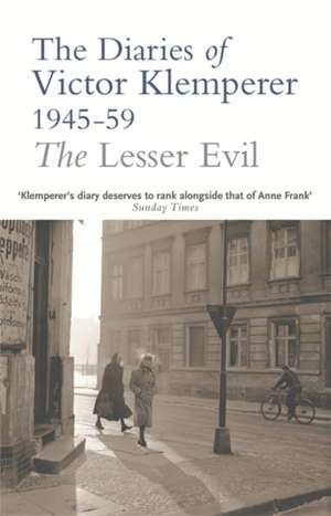 Klemperer, V: The Lesser Evil de Victor Klemperer