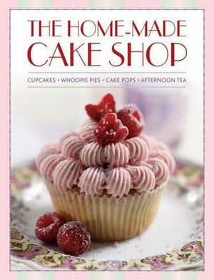 The Home-Made Cake Shop:  Cupcakes/Whoopies Pies/Cake Pops/Afternoon Tea de Hannah Miles