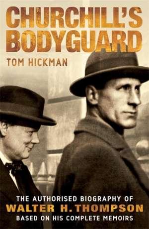 Churchill's Bodyguard de Tom Hickman