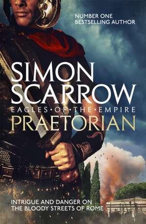 Praetorian (Eagles of the Empire 11) de Simon Scarrow