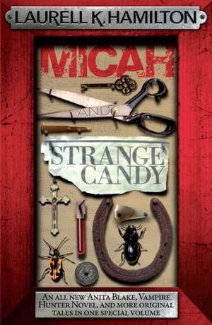 Micah & Strange Candy de Laurell K. Hamilton