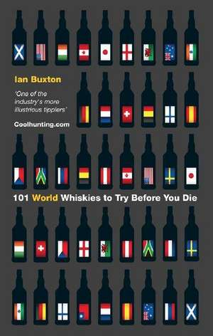 101 World Whiskies to Try Before You Die de Ian Buxton