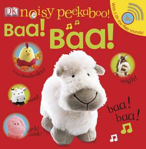 Noisy Peekaboo Baa! Baa! [With Lift the Flap Sounds]