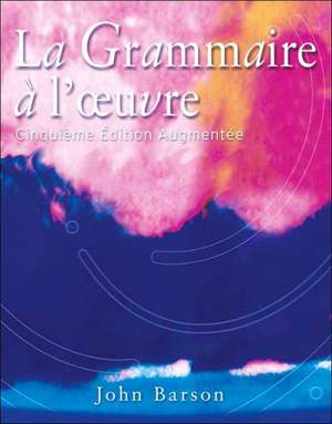 La Grammaire A Loeuvre [With CDROM]