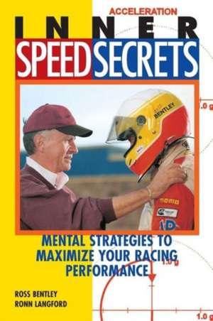 Inner Speed Secrets de Ross Bentley