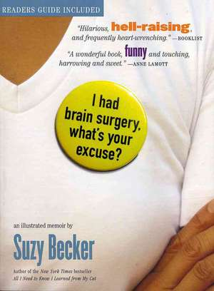 I Had Brain Surgery, What's Your Excuse? de Suzy Becker