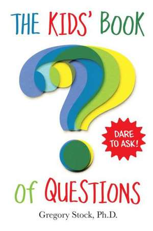 The Kids' Book of Questions de Gregory Stock