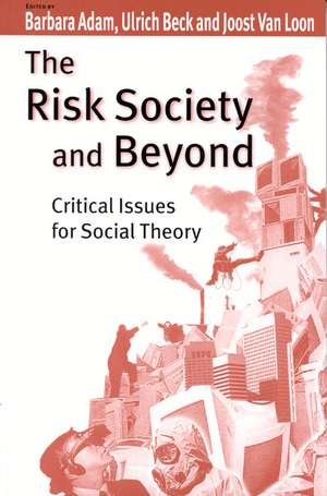 The Risk Society and Beyond: Critical Issues for Social Theory de Barbara Adam