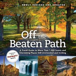 Off the Beaten Path:  A Travel Guide to More Than 1,000 Scenic and Interesting Places Still Uncrowded and Inviting de Reader's Digest