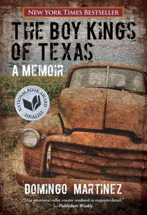 The Boy Kings of Texas de Domingo Martinez