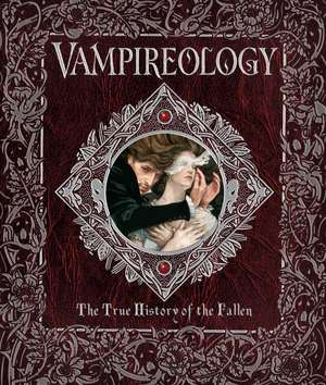 Vampireology:  The True History of the Fallen de Archer Brookes