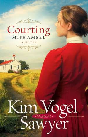 Courting Miss Amsel de Kim Vogel Sawyer